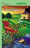 Beeline to Trouble (A Queen Bee Mystery)