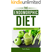 The Endomorphic Diet: Turning Your Body into a Fat-Burning Machine