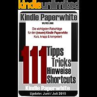 Kindle Paperwhite: 111 Tipps, Tricks, Hinweise und Shortcuts: Die wichtigsten Ratschläge für den neuen und alten Kindle Paperwhite (German Edition)