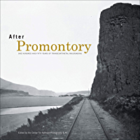After Promontory: One Hundred and Fifty Years of Transcontinental Railroading book cover