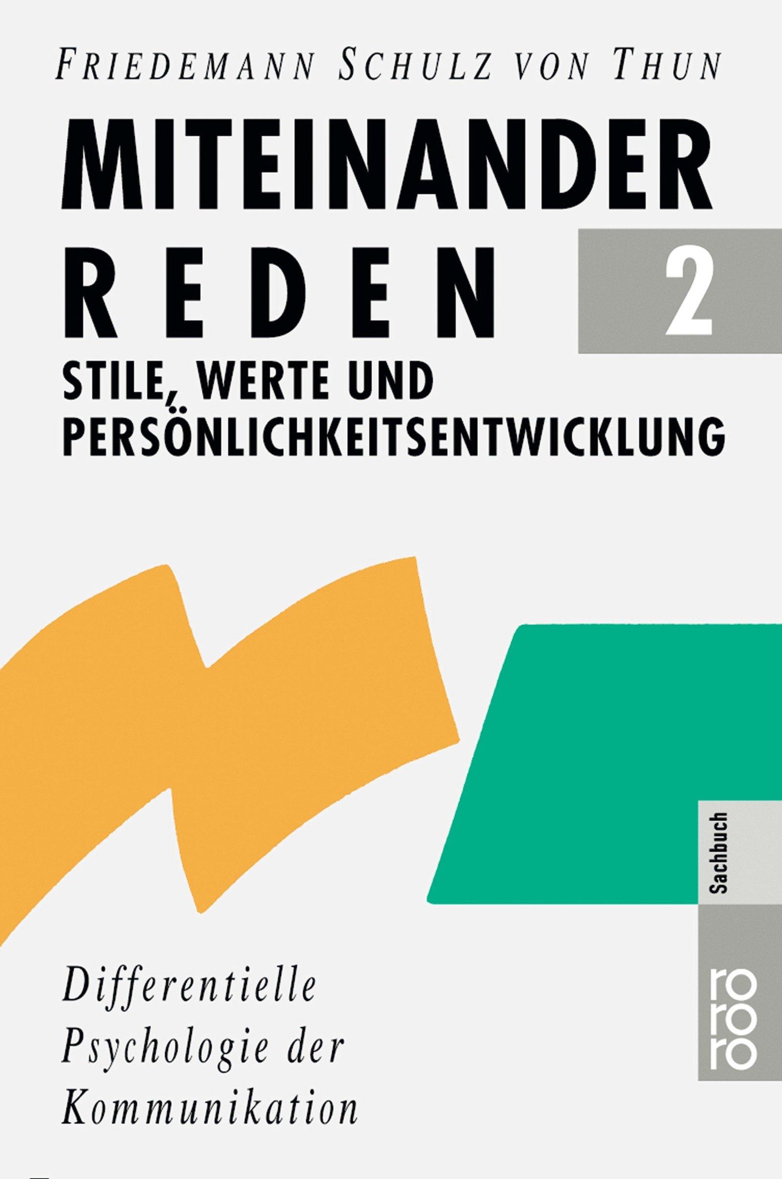Miteinander reden 2: Stile, Werte und Persönlichkeitsentwicklung: Differentielle Psychologie der Kommunikation Taschenbuch – März 2010 Friedemann Schulz von Thun Rowohlt Taschenbuch 3499184966 NU-KAQ-00526560