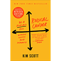 Radical Candor: Revised Edition: Be a Kick-Ass Boss Without Losing Your Humanity (English Edition)