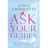 Ask Your Guides: Calling in Your Divine Support System for Help with Everything in Life, Revised Edition