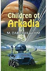 Children of Arkadia Kindle Edition
