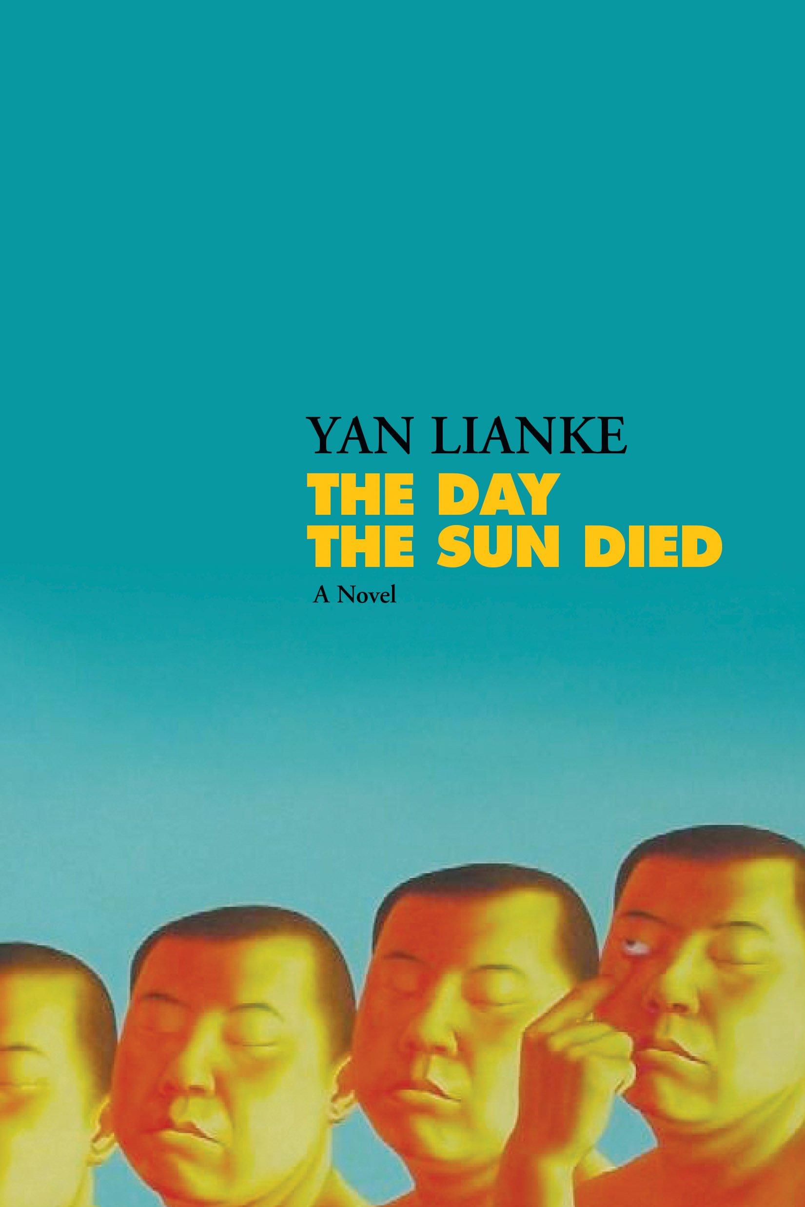 The Day the Sun Died: Amazon.es: Lianke, Yan, Rojas, Carlos ...