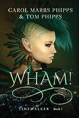 Wham! (Timewalker) Paperback