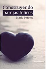 Construyendo parejas felices (Spanish Edition) Kindle Edition