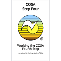 COSA Step Four: Working the COSA Fourth Step (COSA Step Booklet Book 4)