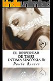 EL DESPERTAR DE TAIRI: El despertar de Tairi (Intima Sinfonia nº 1)