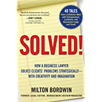 Solved !: How a Business Lawyer Solves Clients' Problems Strategically -- With Creativity and Imagination