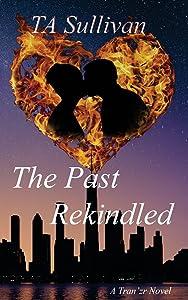 The Past Rekindled (Tran'zrs) (Volume 1)