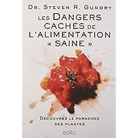 DANGERS CACHÉS DE L'ALIMENTATION << SAINE >> : DÉCOUVREZ LE PARADOXE DES PLANTES