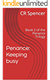 Penance:  Keeping busy: Book 2 of the Penance Trilogy