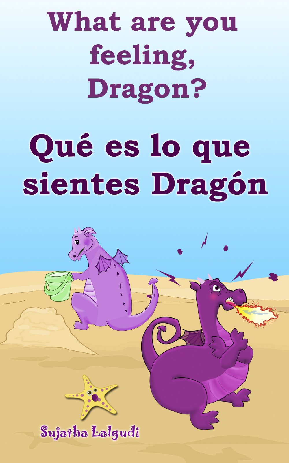 Spanish childrens books:What are you feeling Dragon.Qué es lo que sientes Dragón: Children's English-Spanish Picture book (Bilingual Edition)Spanish Children's ... (Bilingual Spanish books for children nº 4)