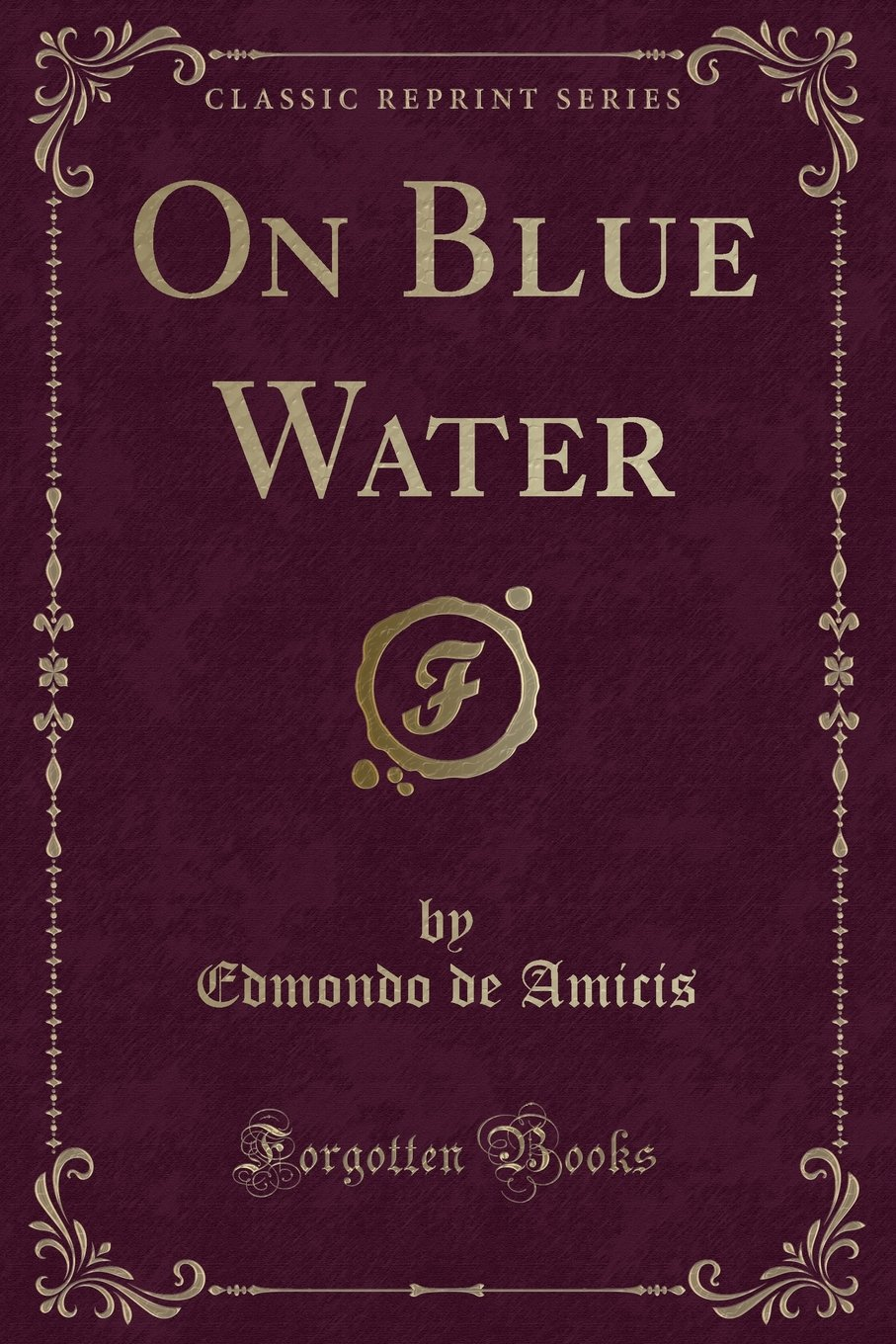 Download On Blue Water (Classic Reprint) PDF