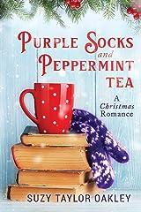 Purple Socks and Peppermint Tea: A Christmas Romance Paperback