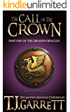 The Call of the Crown: (The Dragon Oracles: Part One) (The Eastern Kingdom Chronicles Book 1)