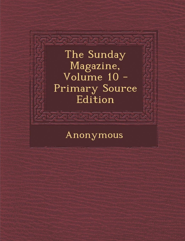 Download The Sunday Magazine, Volume 10 pdf epub