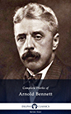 Delphi Complete Works of Arnold Bennett (Illustrated) (Series Four Book 8)