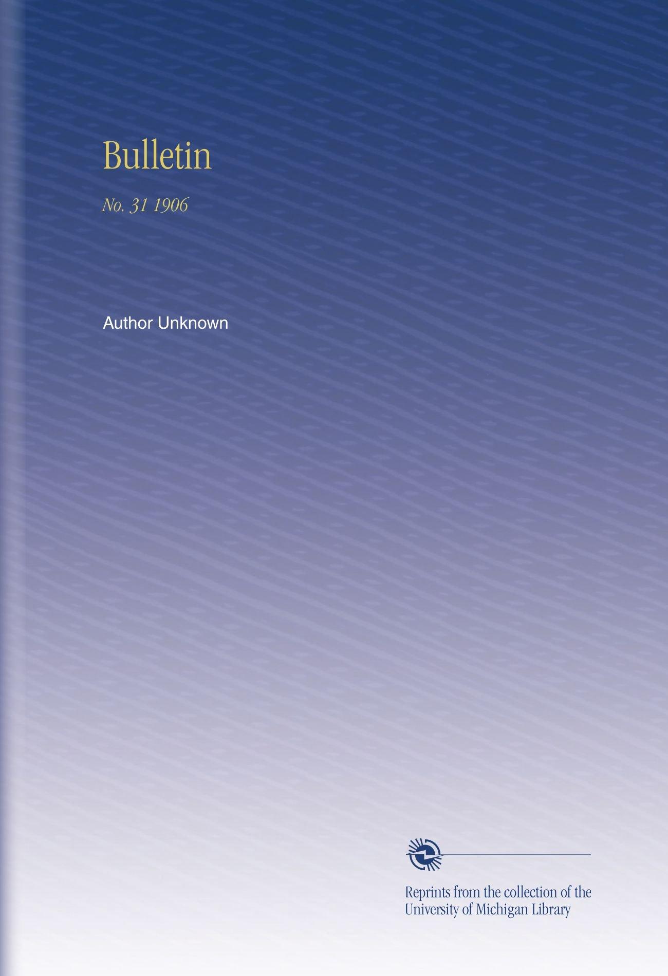 Bulletin: No. 31 1906 PDF