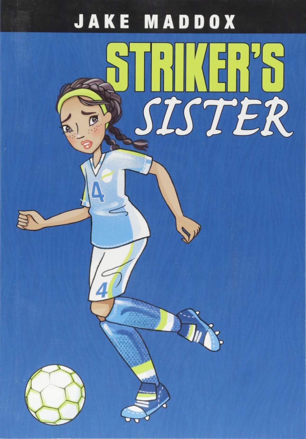 Download Striker's Sister (Jake Maddox Girl Sports Stories) pdf epub