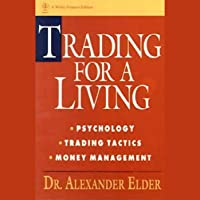 Trading for a Living: Psychology, Trading Tactics, Money Management