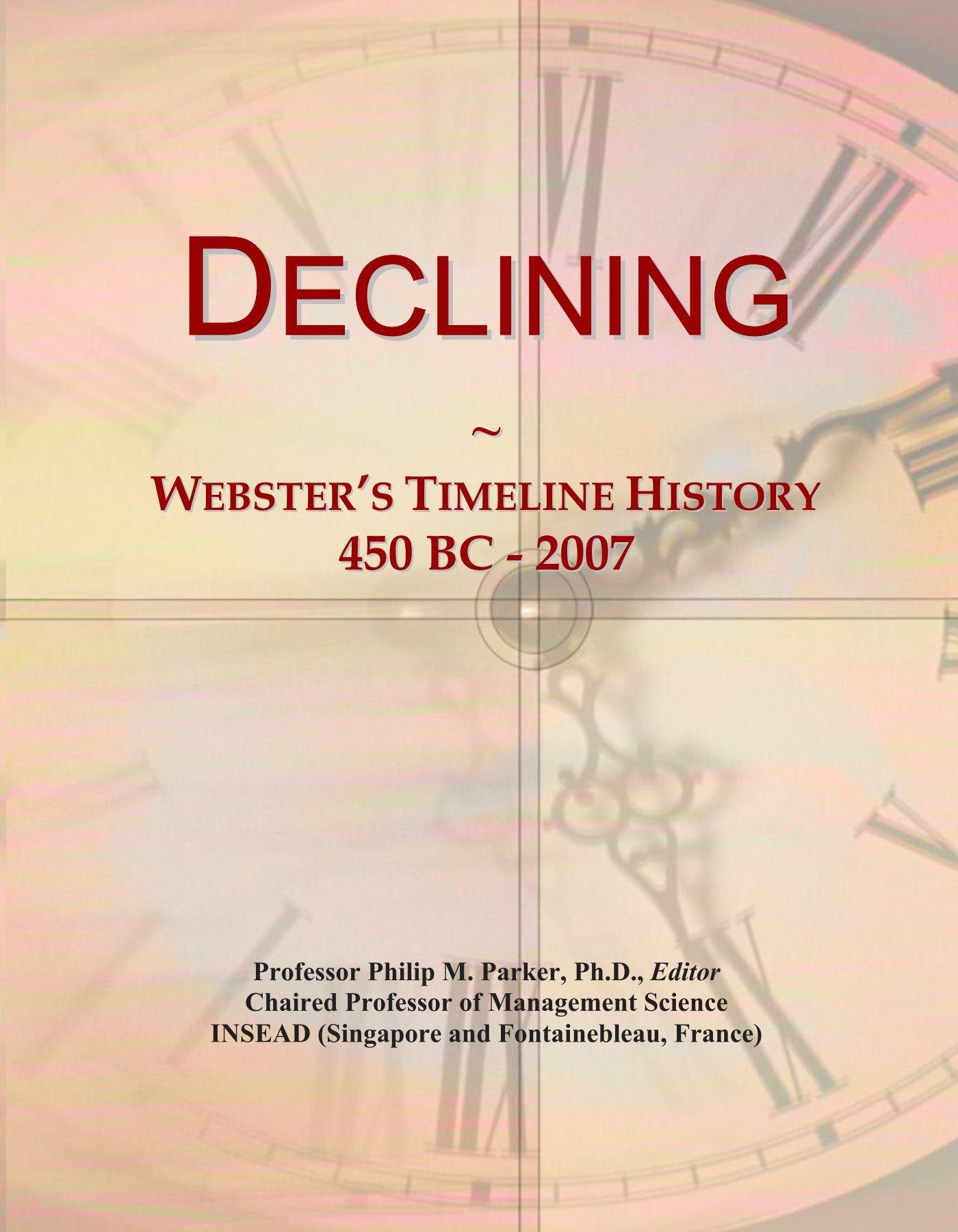Download Declining: Webster's Timeline History, 450 BC - 2007 PDF