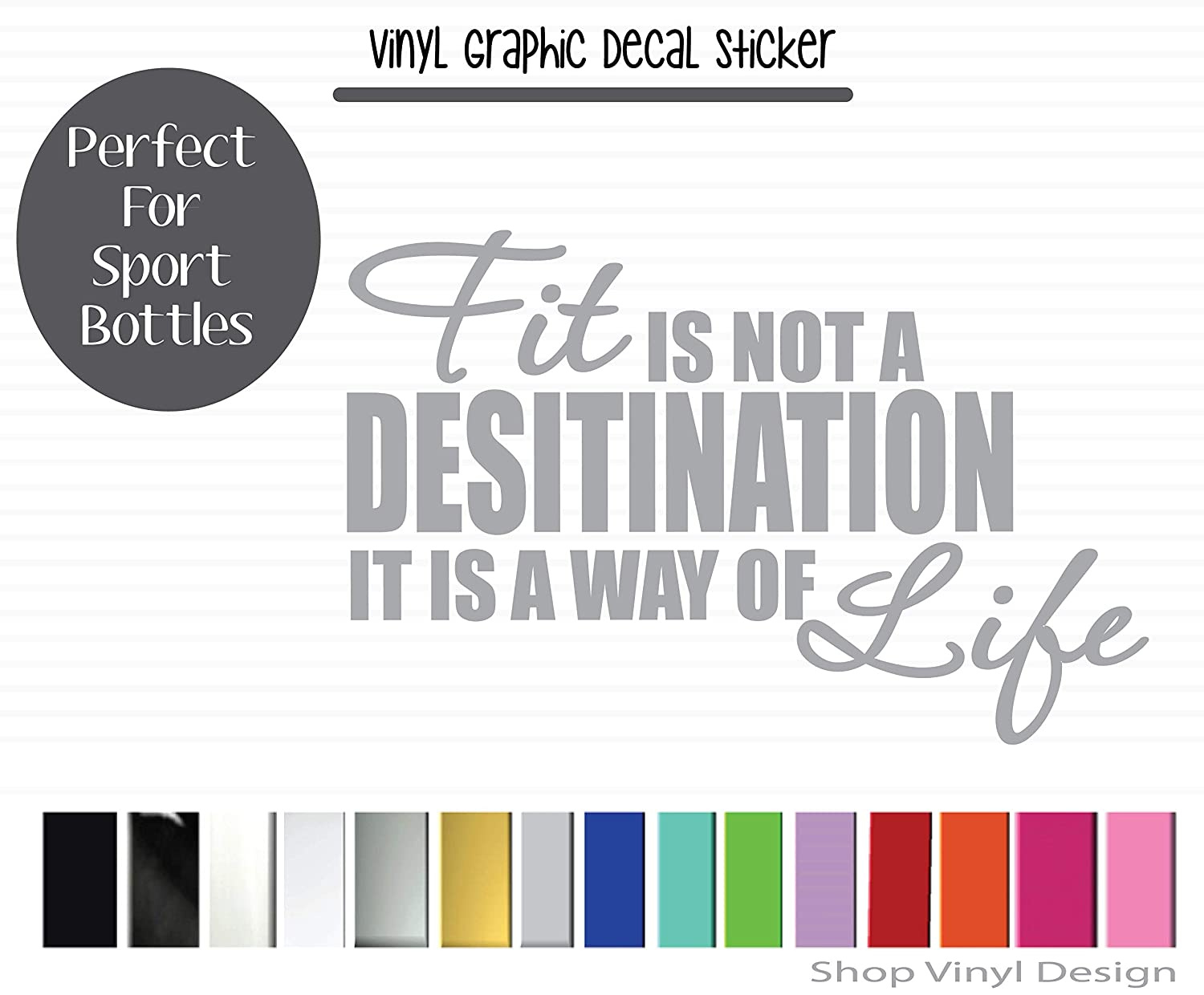 Vinyl Graphic Decal Sticker for Vehicle Car Truck SUV Window Laptop Cooler Planner Locker Safe High Quality Outdoor Rated Vinyl Fit Is Not A Destination Its A Way Of Life