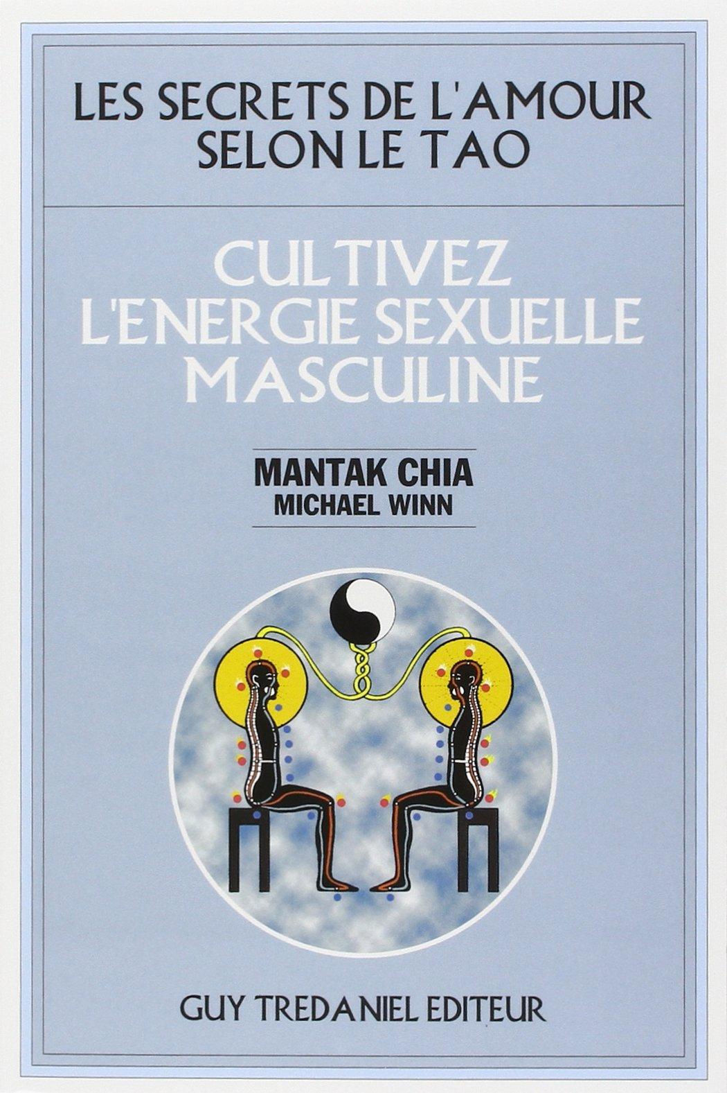 Cultivez l'énergie sexuelle masculine Poche – 14 janvier 2000 Mantak Chia Michael Winn Editeur Guy Tredaniel 2844451381