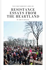 Resistance Essays from the Heartland: This Is What Democracy Looks Like Paperback