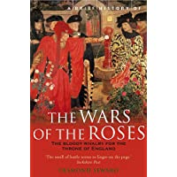 A Brief History Of The Wars Of The Roses
