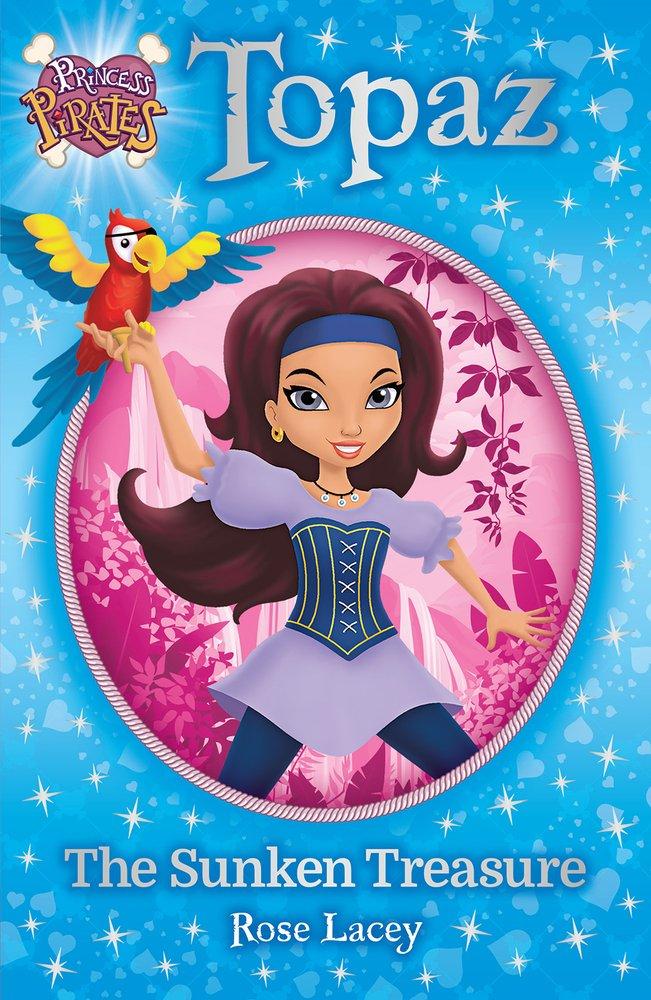 Princess Pirates Book 1: Topaz The Sunken Treasure pdf