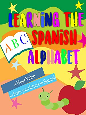 Amazon com: Watch Learning the Spanish Alphabet 4 Hour Video