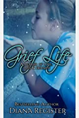 Grief Life: A memoir of love, loss and triumph Kindle Edition