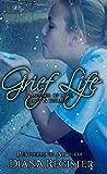 Grief Life: A memoir of love, loss and triumph