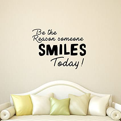 Amazoncom Be The Reason Someone Smiles Today Inspirational Quote