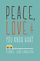 Peace, Love, and You Know What Kindle Edition