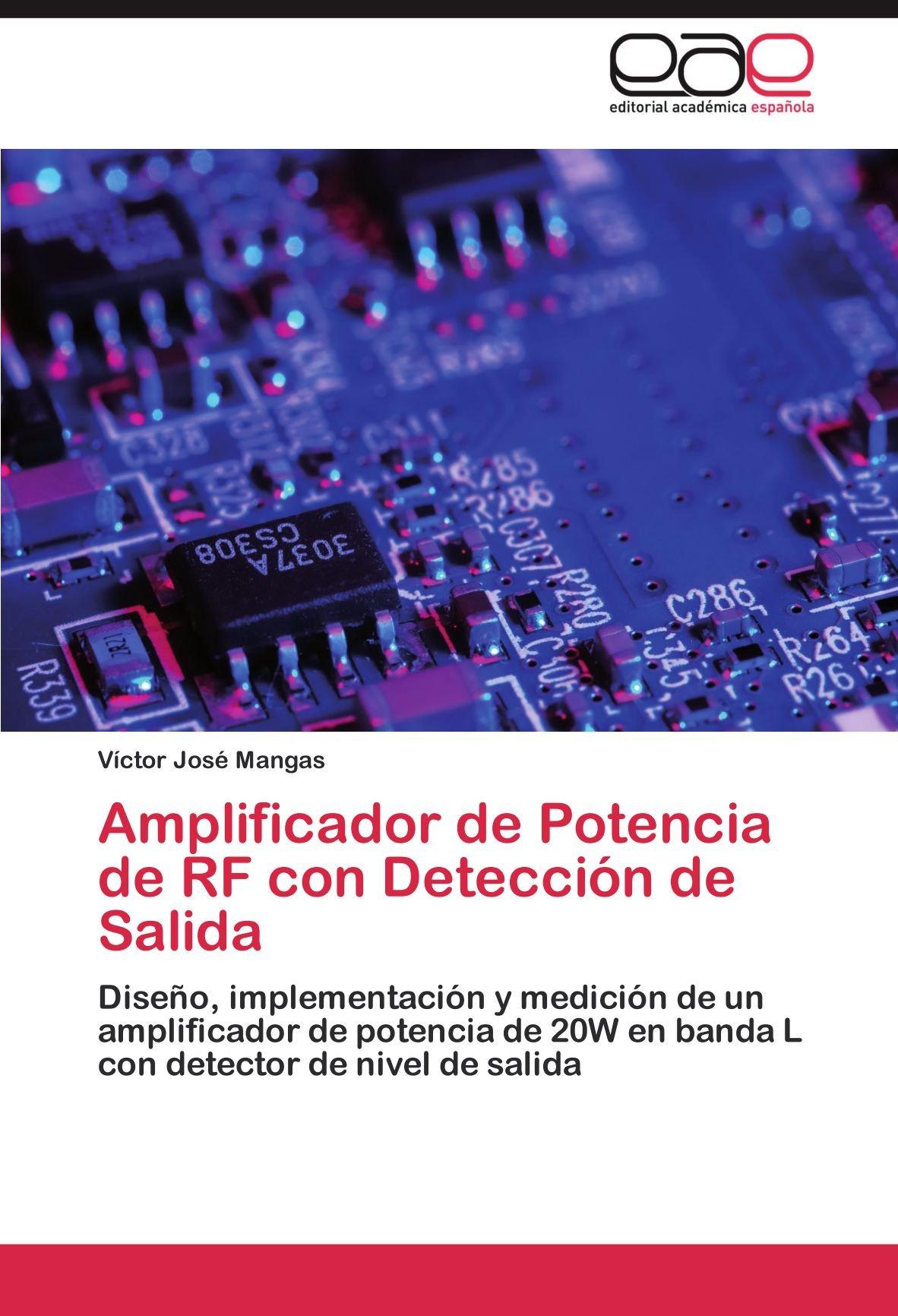 Amplificador de Potencia de RF con Detección de Salida: Diseño, implementación y medición de un amplificador de potencia de 20W en banda L con detector de ...