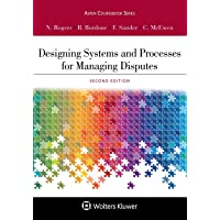 Aspen Coursebook Series Designing Systems and Processes for Managing Disputes