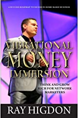 Vibrational Money Immersion - Think and Grow Rich for Network Marketers Kindle Edition