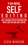 Nine Day Novel-Self-Editing: Self Editing For Fiction Writers: Write Better and Edit Faster (Writing Fiction Novels Book 2) (English Edition)