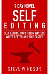 Nine Day Novel-Self-Editing: Self Editing For Fiction Writers: Write Better and Edit Faster (Writing Fiction Novels Book 2) Kindle Edition