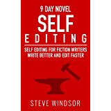 Nine Day Novel-Self-Editing: Self Editing For Fiction Writers: Write Better and Edit Faster (Writing Fiction Novels Book 2)
