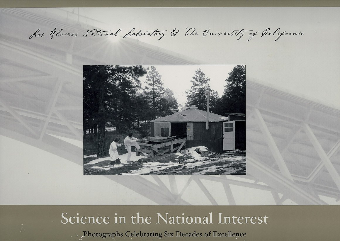 Download Science in the National Interest: Photographs Celebrating Six Decades of Excellence (Los Alamos National Laboratory & The University of California) pdf epub