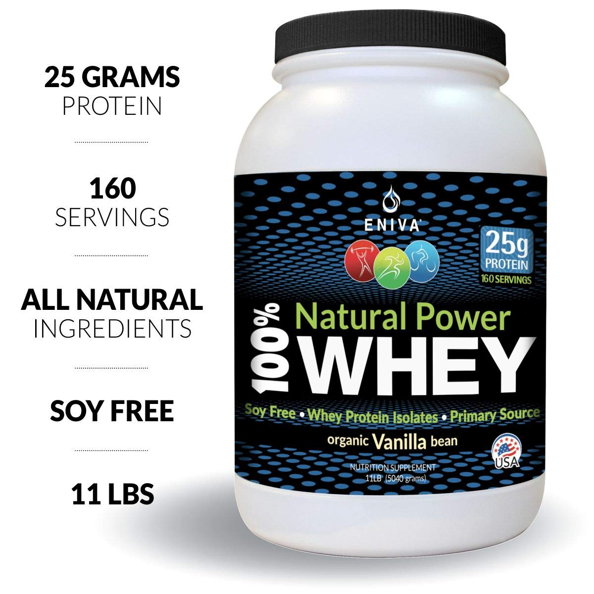 100% Whey Protein Powder 11LB. 160 Servings. Isolate Primary. All Natural. No Soy. Organic Vanilla Flavor. Zero Artificial Ingredients. Non GMO. Gluten Free. Made in USA by Eniva Health.