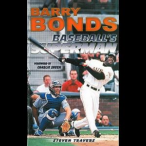 Barry Bonds: Baseball's Superman
