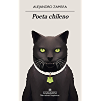 Poeta chileno (Narrativas hispánicas nº 641) (Spanish Edition)