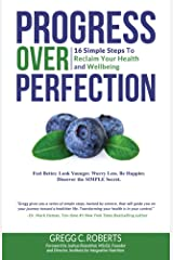 Progress Over Perfection: 16 Simple Steps to Reclaim Your Health and Wellbeing Kindle Edition