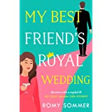 My Best Friend's Royal Wedding: The funniest romantic comedy of 2020 perfect for Hallmark film fans! (The Royal Romantics, Bo