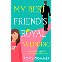My Best Friend's Royal Wedding: The funniest romantic comedy of 2020 perfect for Hallmark film fans! (The Royal Romantics, Book 5) (English Edition)